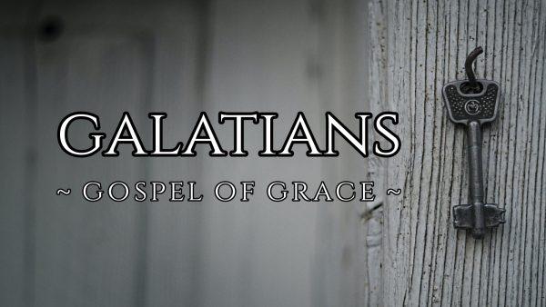 GALATIANS: Gospel of Grace