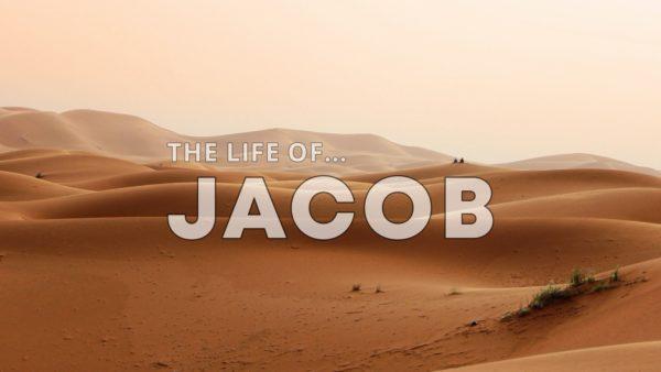 The Life of... JACOB