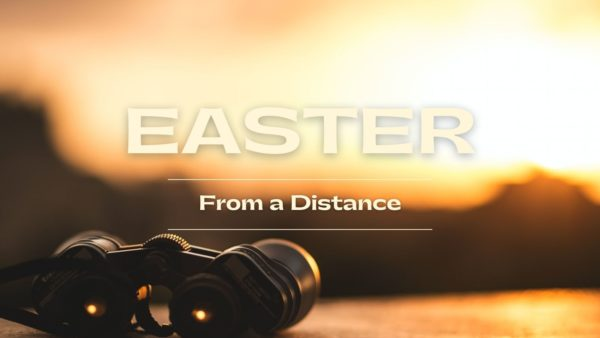 Easter From a Distance